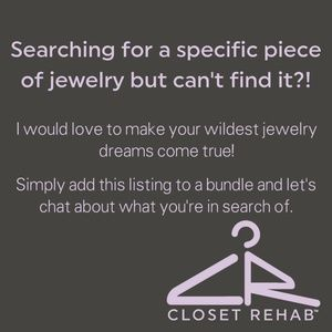Looking for a specific piece of jewelry?